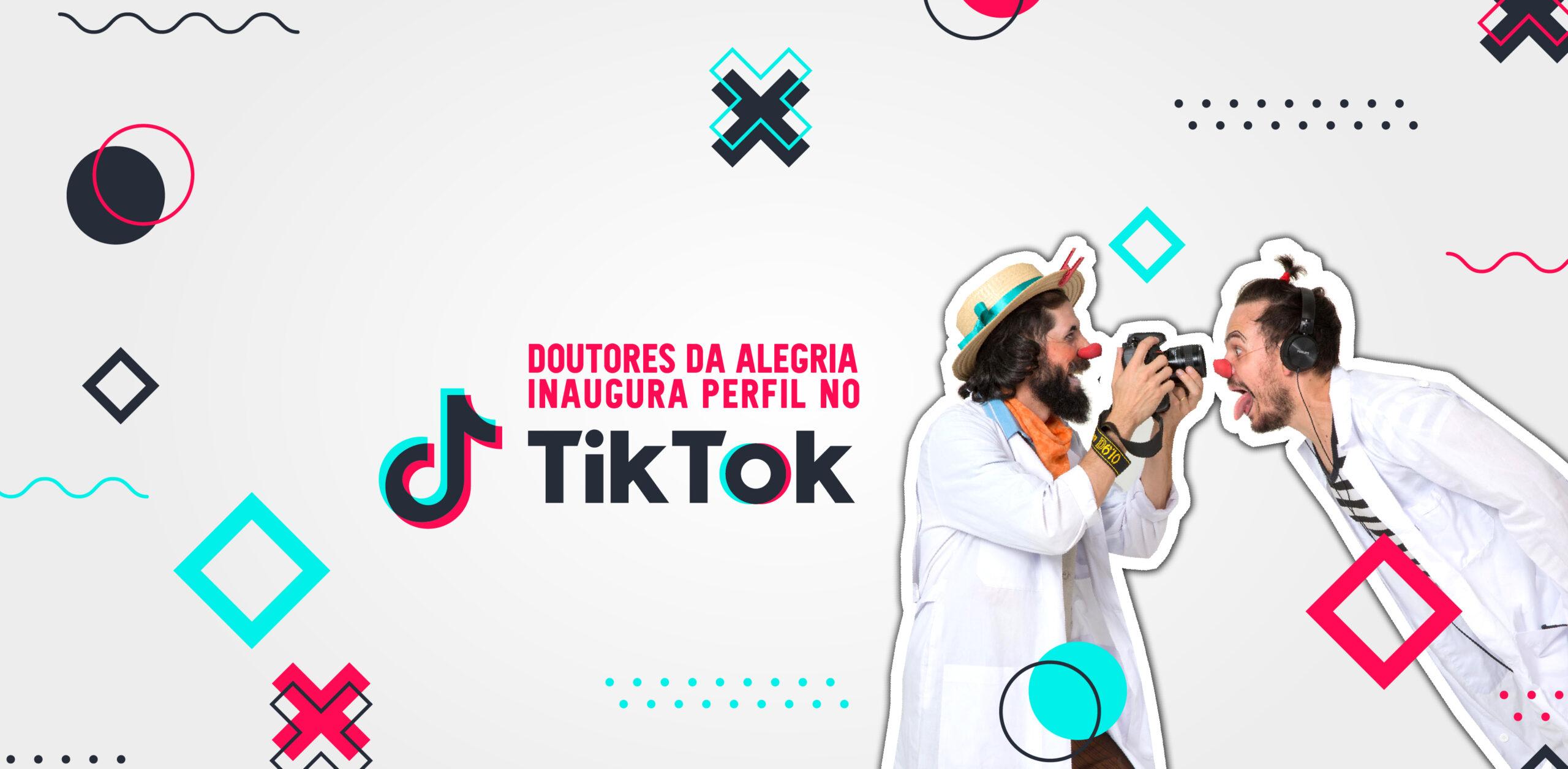 Doutores da Alegria inaugura perfil no Tik Tok